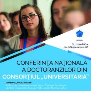 UBB găzduieşte Conferinţa Naţională a doctoranzilor din Consorţiul