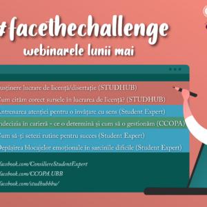 #facethechallenge - webinarele lunii mai