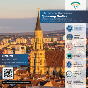 """Conferința internațională online """"Speaking Bodies. Embodied Cognition at the Crossroads of Philosophy, Linguistics, Psychology and Artificial Intelligence"""""""